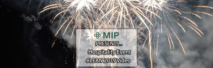 MIP Hospitality Event at 2019 CLEAN SHow