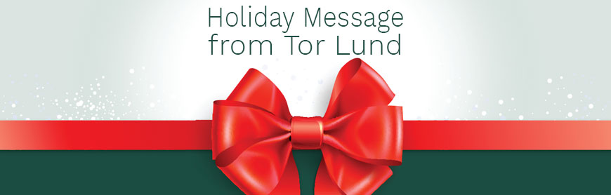 a holiday Message from Tor Lund